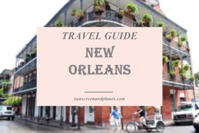 New Orleans Travel Guide sunscreenandplanes.com(2)